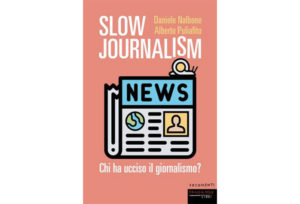 Slow Journalism il libro